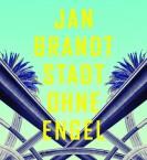 """13.10., 19 Uhr: Buchpremiere Jan Brandt """"Stadt ohne Engel"""""""