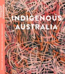 "Special price – catalogue accompanying the exhibition ""Indigenous Australia: Masterworks from the National Gallery of Australia"""